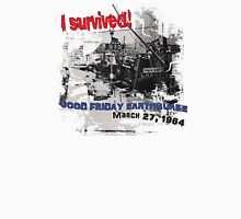 I SURVIVED GOOD FRIDAY EARTHQUAKE ~ 4TH AVE. Unisex T-Shirt