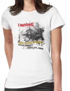 I SURVIVED GREAT ALASKAN EARTHQUAKE ~ 4TH AVE. Womens Fitted T-Shirt