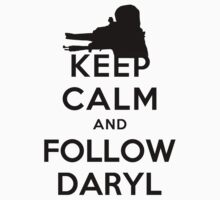 Keep Calm And Follow Daryl by Cemre61