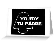 YO SOY TU PADRE Greeting Card