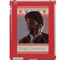 Brother, I like your style iPad Case/Skin