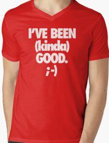I'VE BEEN (kinda) GOOD. Mens V-Neck T-Shirt