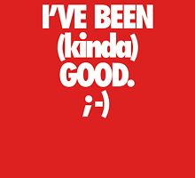 I'VE BEEN (kinda) GOOD. Womens Fitted T-Shirt