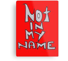NOT IN MY NAME - RED Metal Print