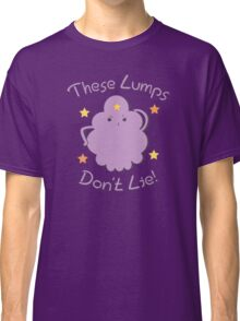 These Lumps Don't Lie Classic T-Shirt