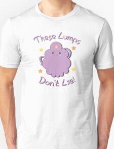 These Lumps Don't Lie Unisex T-Shirt