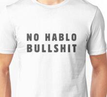 No hablo bullshit Unisex T-Shirt