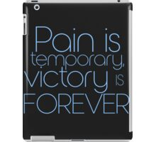 Pain is temporary Victory is forever iPad Case/Skin
