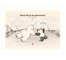 Every Day Is An Anniversary Art Print
