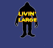 Livin' Large Bigfoot  Unisex T-Shirt