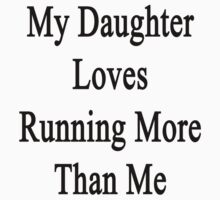 My Daughter Loves Running More Than Me  by supernova23