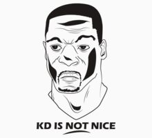 KD IS NOT NICE by JordanAdamB