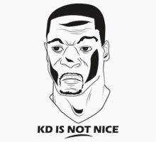 KD IS NOT NICE by JordanAdamB