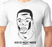 KD IS NOT NICE Unisex T-Shirt
