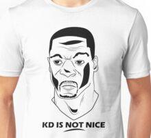 KD IS NOT NICE Unisex T-Shirt