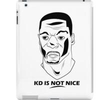 KD IS NOT NICE iPad Case/Skin