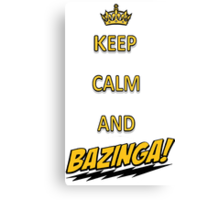Keep calm and bazingaaa! Canvas Print