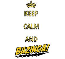 Keep calm and bazingaaa! Photographic Print