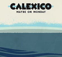 Calexico - Maybe On Monday by Bastien13