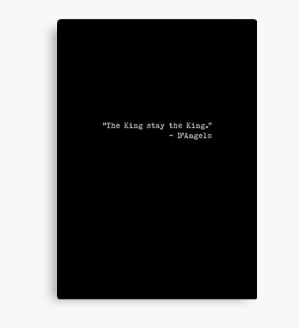 "The Wire - ""The King stay the King."" Canvas Print"