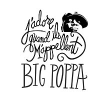Big Poppa Photographic Print