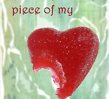 Take a Piece of my Candy Heart by Carol Vega