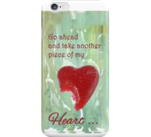 Take a Piece of my Candy Heart iPhone Case/Skin