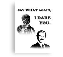 Say What Again..I Dare You... Metal Print