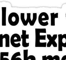 I RUN. I'm slower than Internet Explorer on a 56k modem, but I run. Sticker