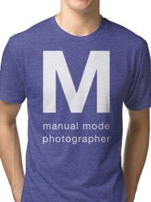 Manual Mode Photographer Tri-blend T-Shirt