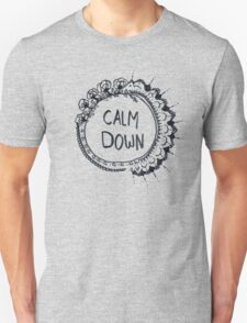 Calm Down (in black) Unisex T-Shirt