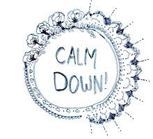 Calm Down (in white/light blue) by bexsimone