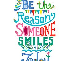 Be the Reason Someone Smile Today hand drawn type. © Andi Bird  All Rights Reserved by Andi Bird