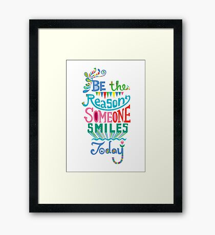 Be the Reason Someone Smile Today hand drawn type. © Andi Bird  All Rights Reserved Framed Print