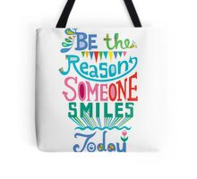 Be the Reason Someone Smile Today hand drawn type. © Andi Bird  All Rights Reserved Tote Bag