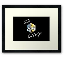 We are up all night to get Lucky Framed Print