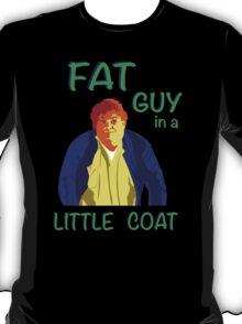 Fat Guy in a Little Coat T-Shirt