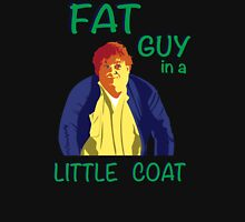 Fat Guy in a Little Coat Unisex T-Shirt