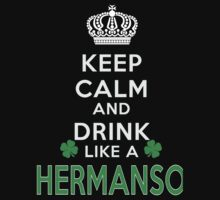 Keep calm and drink like a HERMANSON by kin-and-ken