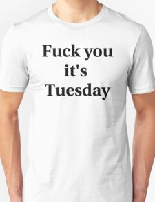 It's Tuesday T-Shirt