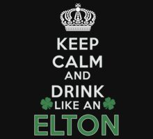 Keep calm and drink like an ELTON by kin-and-ken