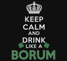 Keep calm and drink like a BORUM by kin-and-ken