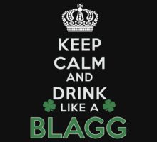 Keep calm and drink like a BLAGG by kin-and-ken