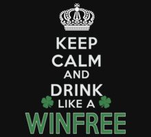 Keep calm and drink like a WINFREE by kin-and-ken