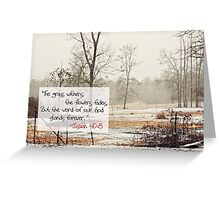 The grass withers, the flowers fade.... Greeting Card