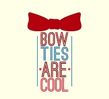 Bow Ties Are Cool by Kaitlyn Foster