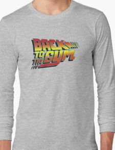 Back To The Gym Long Sleeve T-Shirt