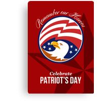 Remember Our Heroes Celebrate Patriots Day Poster Canvas Print