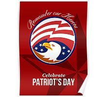 Remember Our Heroes Celebrate Patriots Day Poster Poster
