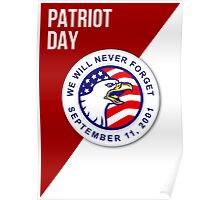 Patriot Day We Will Never Forget September 11 Poster Poster